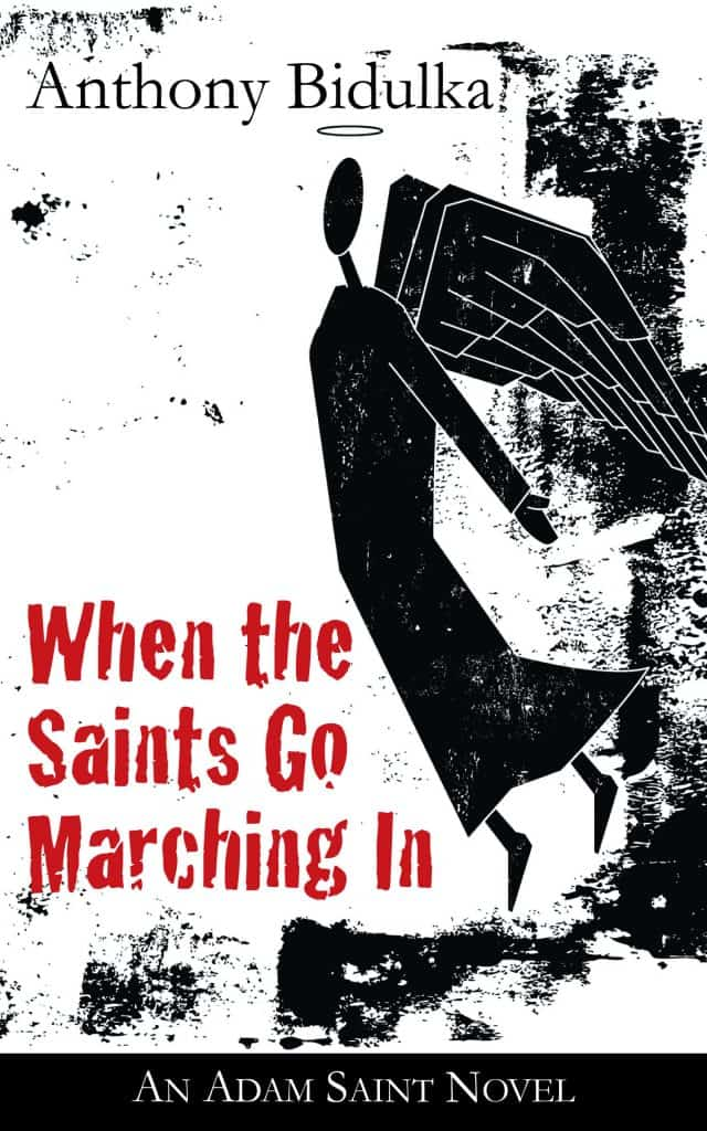 When The Saints Go Marching In: An Adam Saint Novel